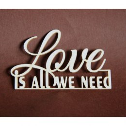 Chipboard - LOVE IS ALL WE NEED